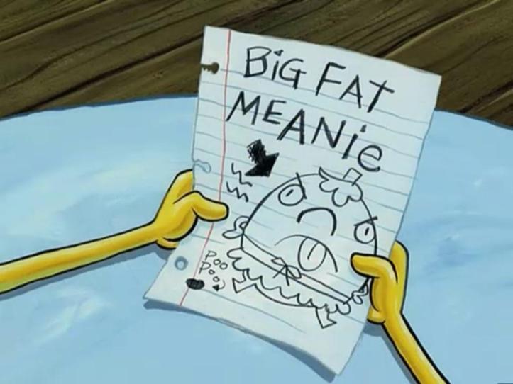big_fat_meanie_picture